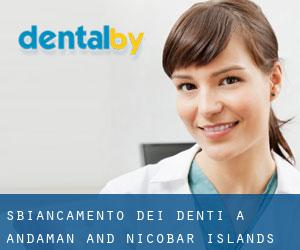 Sbiancamento dei denti a Andaman and Nicobar Islands