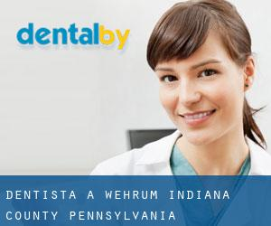 dentista a Wehrum (Indiana County, Pennsylvania)